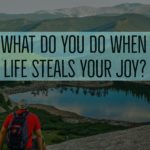 When Life Steals Your Joy