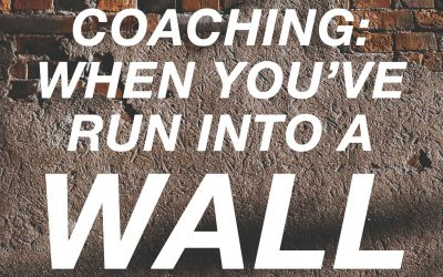 Life Coach: Running Into A Wall