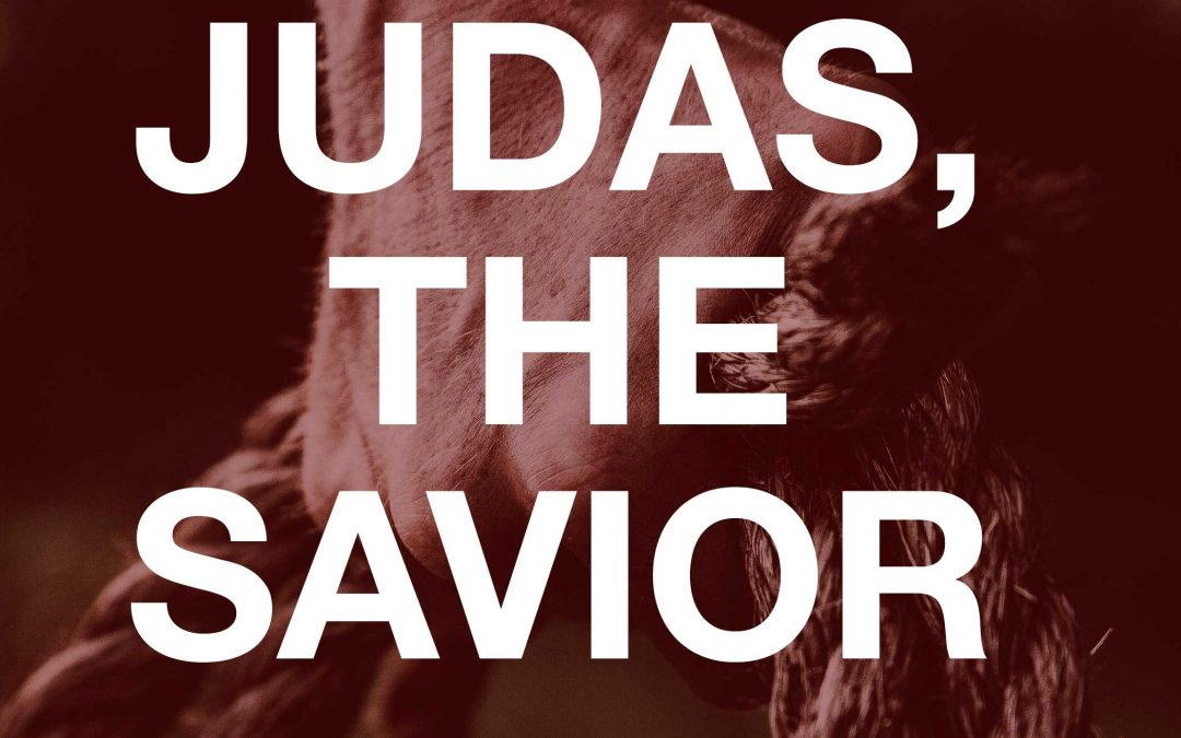 Judas, The Savior