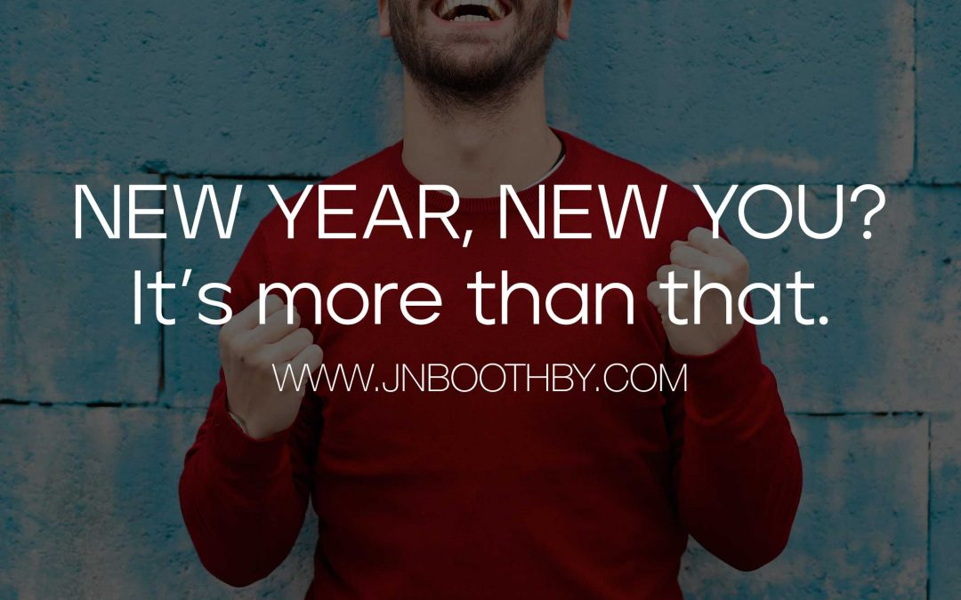 New Year, New You? It's More Than That