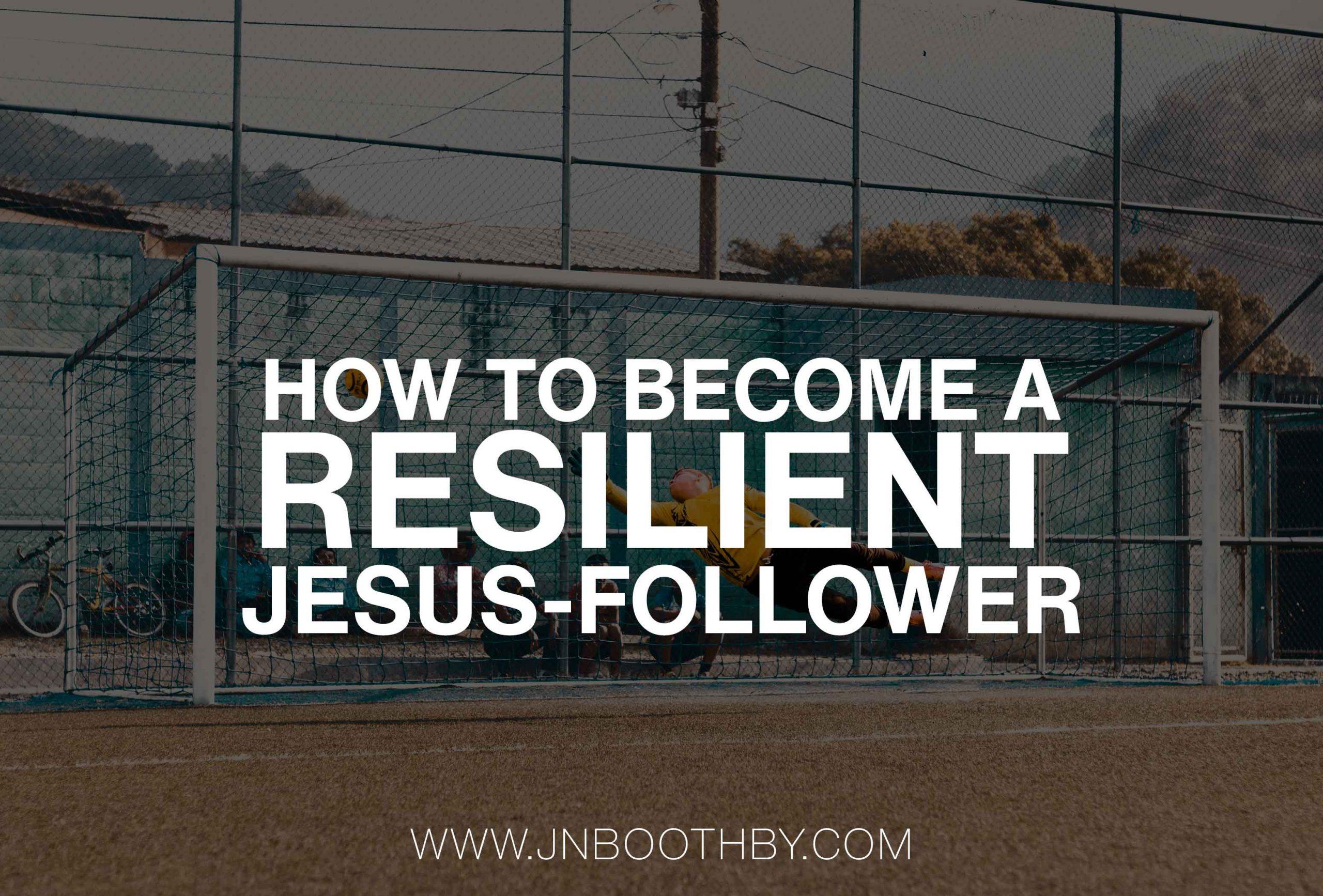 resilient jesus follower