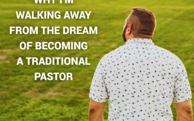Why I'm Walking Away From The Dream Of Becoming A Traditional Pastor